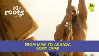 getlinkyoutube.com-Bootcamp - MMA To Akhada - Episode 2 | 101 Roots | 101India
