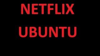 getlinkyoutube.com-Ver NETFLIX en Ubuntu y derivados MUY FACIL