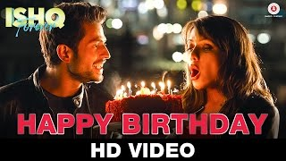 Happy Birthday   Ishq Forever   Nakash Aziz   Krishna Chaturvedi & Ruhi Singh