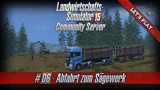 getlinkyoutube.com-Let's Play LS15 ★ Community Server #06 ★ Abfahrt zum Sägewerk