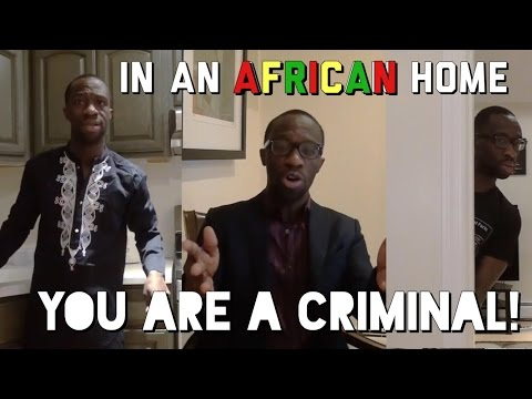 In An African Home: You Are A Criminal