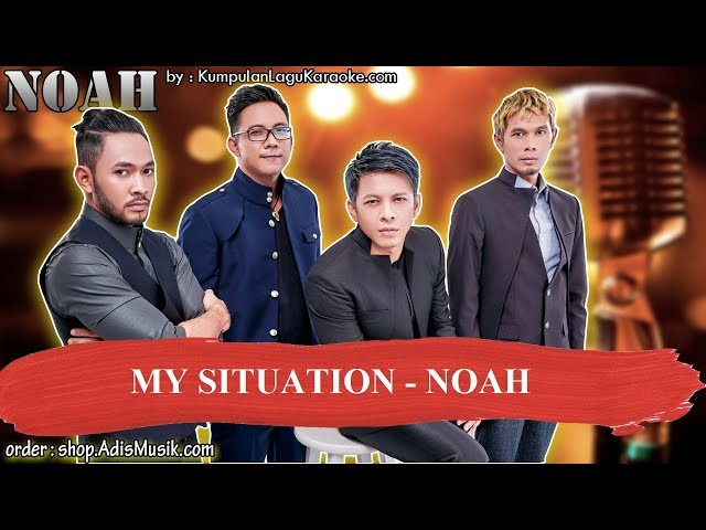 MY SITUATION -  NOAH Karaoke