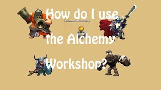 getlinkyoutube.com-How to use Alchemy Workshop (Clash of Lords 2)