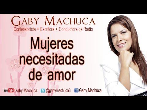 Mujeres necesitadas de amor con Gaby Machuca