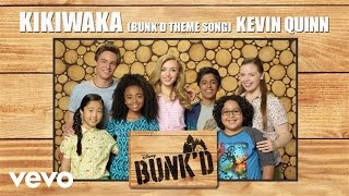 "getlinkyoutube.com-Kevin Quinn - Kikiwaka (Bunk'd Theme Song) (From ""Bunk'd"" (Audio Only))"