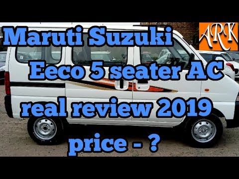 Maruti Suzuki Eeco 5 seater AC 2019 real review interior and exterior features and price