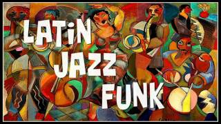 getlinkyoutube.com-LATIN JAZZ FUNK - Compilation n°1