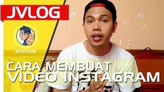 getlinkyoutube.com-Cara Membuat Video Instagram ala Sikonyols (Lengkap!) | JVLOG