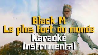BLACK M - Le plus fort du monde | Karaoké instrumental ( Paroles / Lyrics )