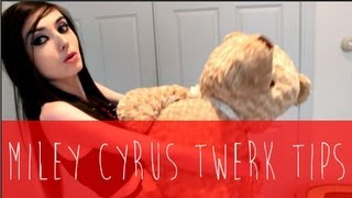 TWERKING TIPS FOR MILEY CYRUS