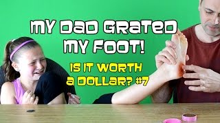 I Grated My Foot! | Is It Worth A Dollar? #7 | Bethany G