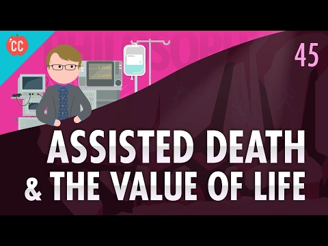 Assisted Death & The Value of Life: Crash Course Philosophy #45