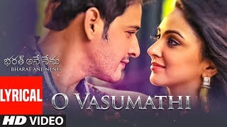 O Vasumathi Lyrical Video Song || Bharat Ane Nenu Songs || Mahesh Babu, Devi Sri Prasad, Yazin, Rita width=