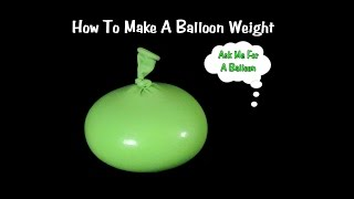 getlinkyoutube.com-How To Make Balloon Weight for Balloon Decorations