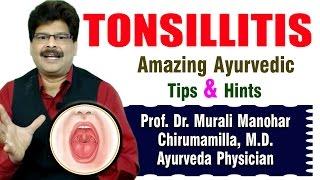 getlinkyoutube.com-Tonsillitis | Ayurvedic Remedies \ Prof. Dr. Murali Manohar Chirumamilla, M.D. (Ayurveda)