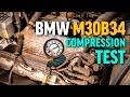 BMW M30 Compression Test | E32 E34 E30 E28