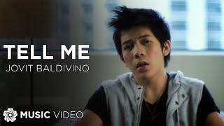 Jovit Baldivino   Tell Me (Official Music Video)