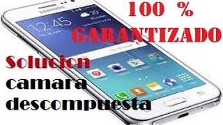 getlinkyoutube.com-SOLUCIÓN DE ERROR  DE CÁMARA SAMSUNG GRAN PRIME , 100 % GARANTIZADO