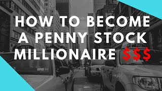 How to Become a Penny Stock Millionaire in 2017
