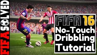 FIFA 16 No Touch Dribbling Tutorial