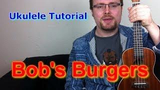 getlinkyoutube.com-Bob's Burgers Theme! (Ukulele Tutorial)
