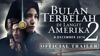 getlinkyoutube.com-Bulan Terbelah di Langit Amerika 2 | Official Trailer | In Cinemas 8 Dec