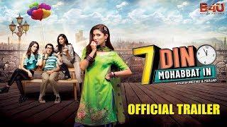 7 Din Mohabbat In   Official Trailer   Mahira Khan, Sheheryar Munawar   B4U Motion Pictures