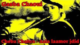 getlinkyoutube.com-Gasba Chaoui - Cheba Chahra - Aala laamor jdid