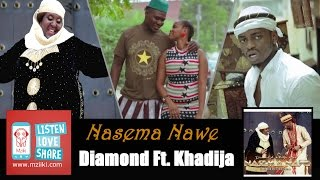 Nasema Nawee | Diamond Platnumz Ft. Khadija Kopa [Official Audio Song] width=