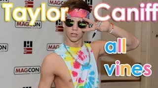 getlinkyoutube.com-Taylor Caniff All vines - Best Vines Taylor Caniff 2013 - 2014