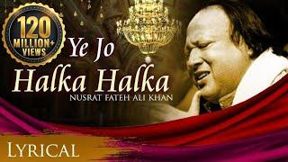 Ye Jo Halka Halka Original Song by Nusrat Fateh Ali Khan - Full Song with Lyrics
