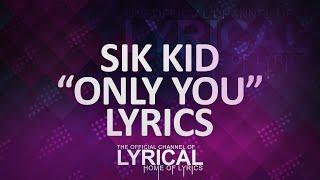 getlinkyoutube.com-Sik World - Only You Lyrics