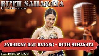 ANDAIKAN KAU DATANG - RUTH SAHANAYA karaoke tanpa vokal | KARAOKE RUTH SAHANAYA
