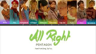 PENTAGON (펜타곤)   ALL RIGHT (Color Coded Lyrics) Han/Rom/Eng