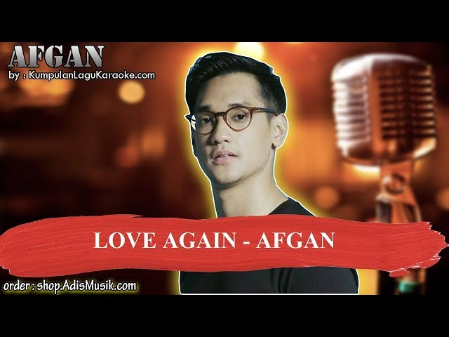LOVE AGAIN  - AFGAN Karaoke