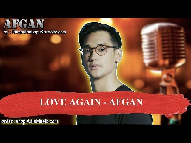 LOVE AGAIN  - AFGAN Karaoke