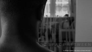 The Space Between (Black Gay Short Film)