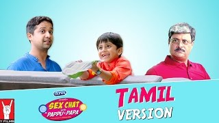Full Series | Sex Chat with Pappu & Papa | Tamil Version