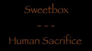 Lyrics traduction française : Sweetbox - Human Sacrifice width=