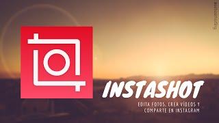 getlinkyoutube.com-InstaShot, la mejor app para editar fotos y vídeos para Instagram