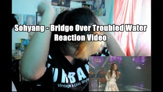 getlinkyoutube.com-Reaction Video: Sohyang - Bridge Over Troubled Water