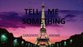 tell me something - sargento ft jerome, kamil (4taleza)