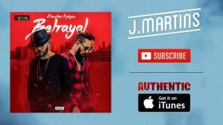 J. Martins - Betrayal - feat. Phyno