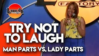 Try Not To Laugh | Man Parts vs Lady Parts | Laugh Factory Stand Up Comedy
