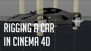 Car rigging tutorial : Cinema 4D