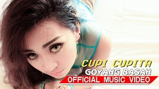 Cupi Cupita - Goyang Basah [Official Music Video HD]