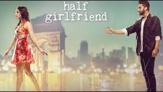 half girlfriend full songs jukebox