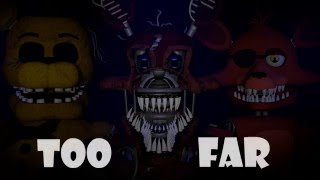 "getlinkyoutube.com-[FNAF SFM] ""Too Far"" Song Created by: ChaoticCanineCulture"