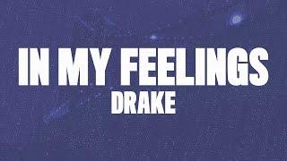 Drake - In My Feelings (Lyrics, Official Audio)
