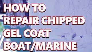 How To Repair DIY Chipped Gel Coat fiberglas Boat : Marine